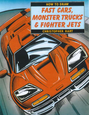 How to Draw Fast Cars, Monster Trucks and Fighter Jets (BOK)