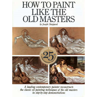 How to Paint Like the Old Masters (BOK)