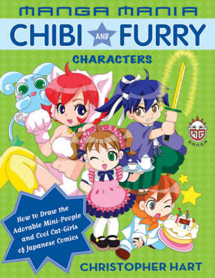 Manga Mania: Chibi and Furry Characters - How to Draw the Adorable Mini-people and Cool Cat-girls of (BOK)