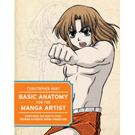 Basic Anatomy for the Manga Artist: Everything You Need to Start Drawing Authentic Manga Characters (BOK)
