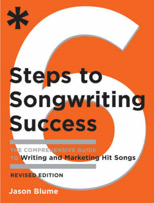 Six Steps To Songwriting Success, Revised Edition (BOK)