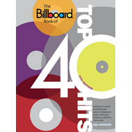 The Billboard Book of Top 40 Hits: Complete Chart Information About America's Most Popular Songs and (BOK)