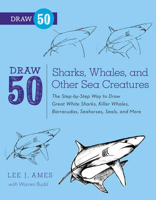 Draw 50 Sharks, Whales, and Other Sea Creatures (BOK)