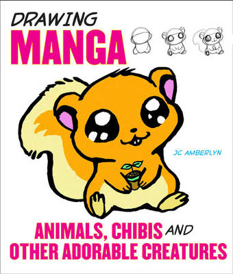 Drawing Manga Animals, Chibis, And Other Adorable Creatures (BOK)