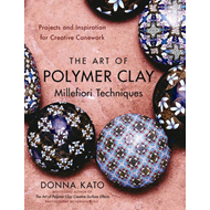 Art Of Polymer Clay Millefiori Techniques (BOK)