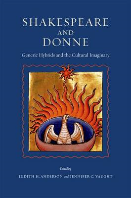 Shakespeare and Donne: Generic Hybrids and the Cultural Imaginary (BOK)
