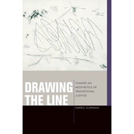 Drawing the Line: Toward an Aesthetics of Transitional Justice (BOK)