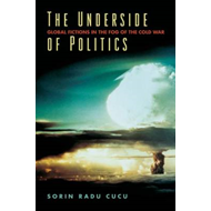 The Underside of Politics: Global Fictions in the Fog of the Cold War (BOK)