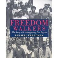Freedom Walkers: The Story of the Montgomery Bus Boycott (BOK)