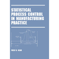 Statistical Process Control in Manufacturing Practice (BOK)