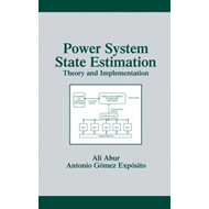 Power System State Estimation: Theory and Implementation (BOK)