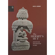 The Hermit's Hut: Architecture and Asceticism in India (BOK)