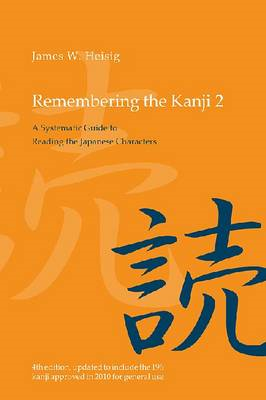 Remembering the Kanji: A Systematic Guide to Reading the Japanese Characters: Vol. 2 (BOK)