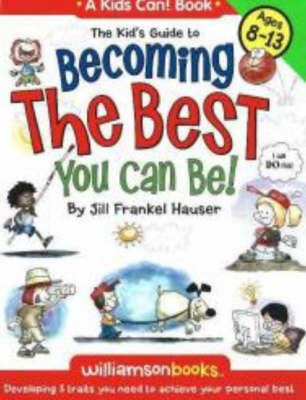 Kid's Guide to Becoming the Best You Can Be! (BOK)