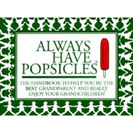 Always Have Popsicles (BOK)
