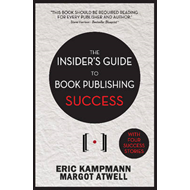 Insider's Guide to Book Publishing Success (BOK)