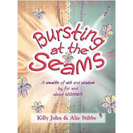 Bursting at the Seams: A Wealth of Wit and Wisdom By, for and about Women (BOK)