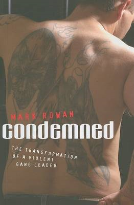 Condemned: The Transformation of a Violent Gang Leader (BOK)