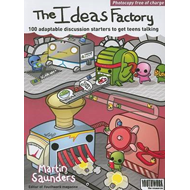 The Ideas Factory: 100 Adaptable Discussion Starters to Get Teens Talking (BOK)