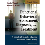 Functional Behavioral Assessment, Diagnosis and Treatment: A Complete System for Education and Menta (BOK)