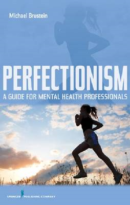 Perfectionism: A Guide for Mental Health Professionals (BOK)