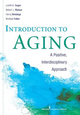 Introduction to Aging: A Positive, Interdisciplinary Approach (BOK)