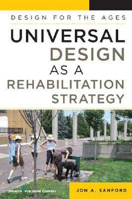 Universal Design as a Rehabilitation Strategy: Design for the Ages (BOK)