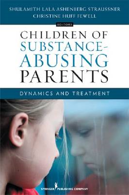 Children of Substance-Abusing Parents: Dynamics and Treatment (BOK)
