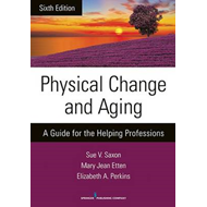Physical Change and Aging: A Guide for the Helping Professions (BOK)