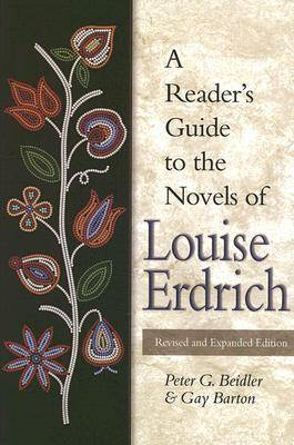A Reader's Guide to the Novels of Louise Erdrich (BOK)