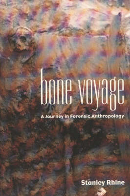 Bone Voyage: A Journey in Forensic Anthropology (BOK)