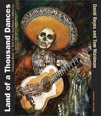 Land of a Thousand Dances: Chicano Rock 'n' Roll from Southern California (BOK)