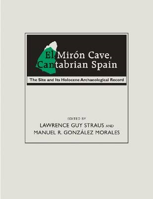 El Miron Cave, Cantabrian Spain: The Site and Its Holocene Archaeological Record (BOK)