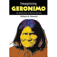 Imagining Geronimo: An Apache Icon in Popular Culture (BOK)