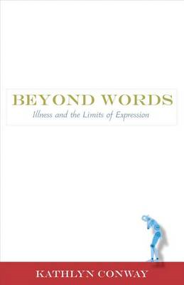 Beyond Words: Illness and the Limits of Expression (BOK)