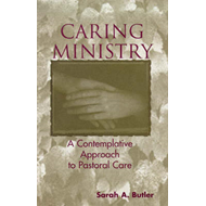 Caring Ministry: A Contemplative Approach to Pastoral Care (BOK)