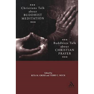 Christians Talk About Buddhist Meditation, Buddhists Talk About Christian Prayer (BOK)