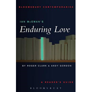 "Ian McEwan's ""Enduring Love"": A Reader's Guide (BOK)"