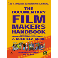 The Documentary Film Makers Handbook: A Guerilla Guide (BOK)