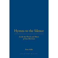 Hymns to the Silence: Inside the Words and Music of Van Morrison (BOK)