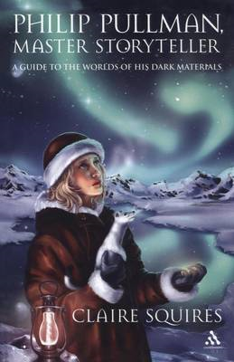 Philip Pullman, Master Storyteller: A Guide to the Worlds of His Dark Materials (BOK)
