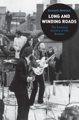 "Long and Winding Roads: The Evolving Artistry of the ""Beatles"" (BOK)"