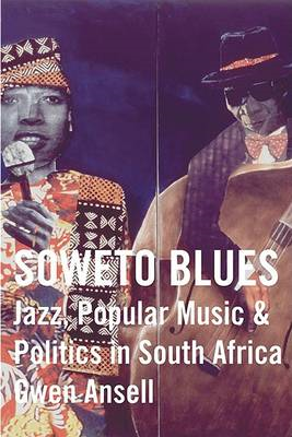 Soweto Blues: Jazz and Politics in South Africa (BOK)