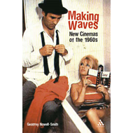 Making Waves: New Wave, Neorealism, and the New Cinemas of the 1960s (BOK)