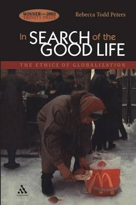 In Search of the Good Life: The Ethics of Globalization (BOK)