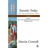 Eternity Today: On the Liturgical Year: v. 2: Christmas, Epiphany, Advent, Candlemas, Ordinary Time, (BOK)