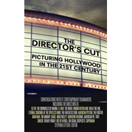 The Director's Cut: Picturing Hollywood in the 21st Century (BOK)