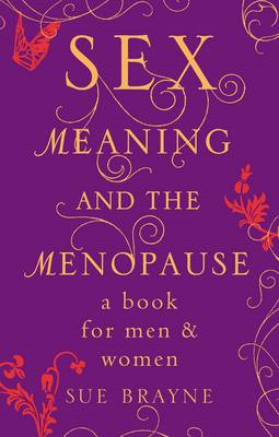 Sex, Meaning and the Menopause (BOK)