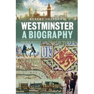 Westminster: a Biography (BOK)