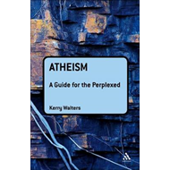 Atheism: A Guide for the Perplexed (BOK)